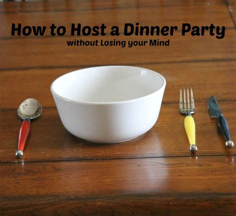how to host a dinner party how to host a dinner party without losing your mind