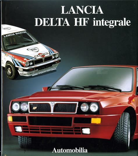 Lancia Di Lancia Libro Lancia Delta Hf Integrale Di Manganaro Alfio De