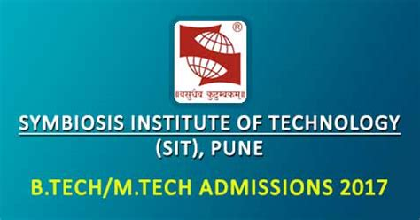 Symbiosis Mba Entrance 2017 by Symbiosis Institute Of Technology Sit Pune B Tech M