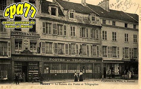 bureau de poste meaux carte postale ancienne de meaux 77 le bureau des