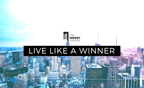 Live Like The Real Sweepstakes by Enter To Win The Webby Awards Live Like A Winner