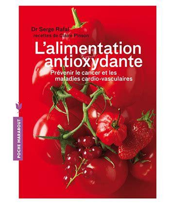 alimentazione antiossidante marabout antiossidante alimentazione dr serge rafal