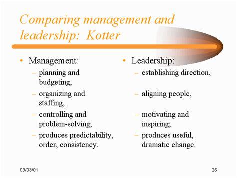 Leadership Vs Management Essay by Comparing Management And Leadership Kotter