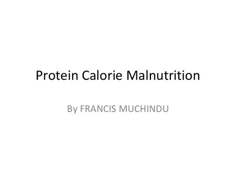 protein calorie malnutrition protein calorie malnutrition