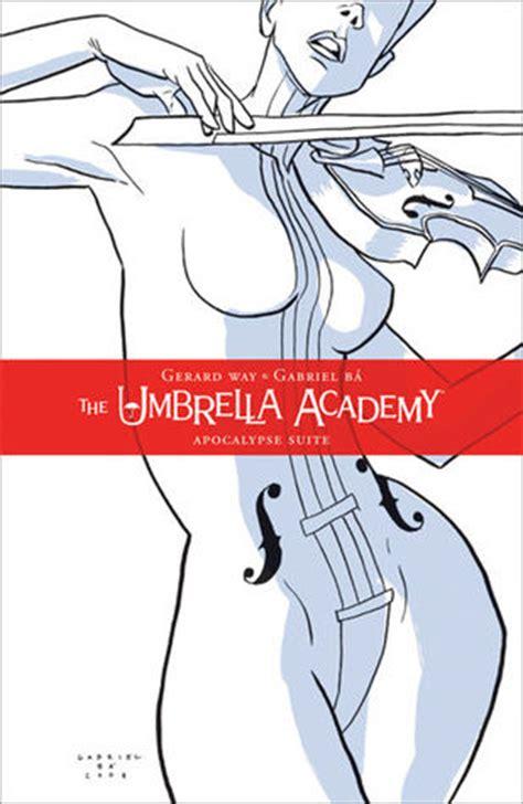 The Umbrella Academy Vol 1 by The Umbrella Academy Vol 1 The Apocalypse Suite By