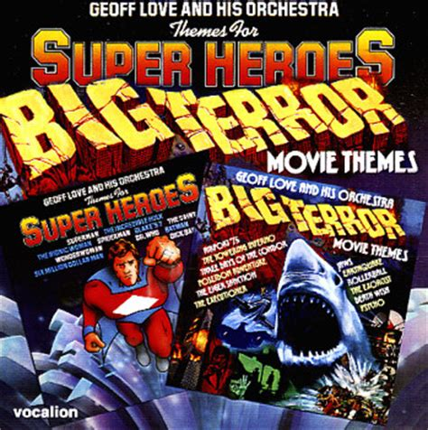love themes movies geoff love themes for super heroes big terror movie