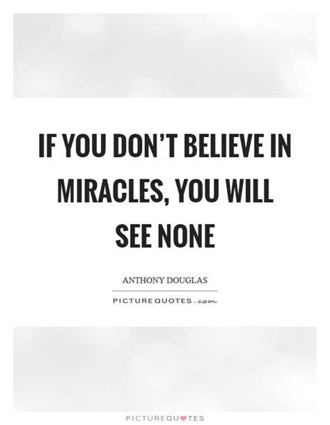 I Believe In Miracles Threes Emir 1 believe in miracles quotes sayings believe in miracles