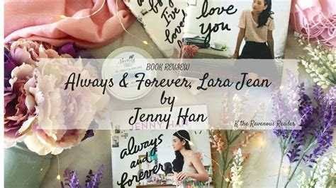 Lara Jean Always And Forever Us review always and forever lara jean by han k the