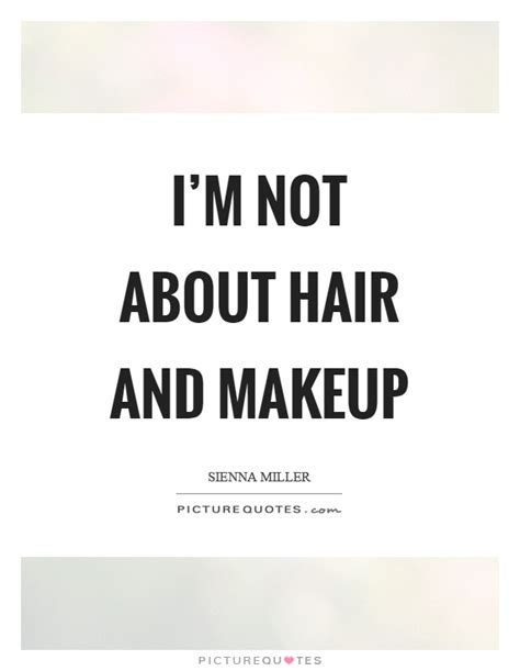 hair and makeup quotes makeup quotes makeup sayings makeup picture quotes