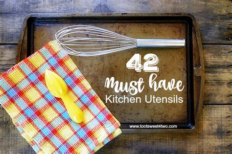 must have kitchen items list 42 must have kitchen utensils toot sweet 4 two