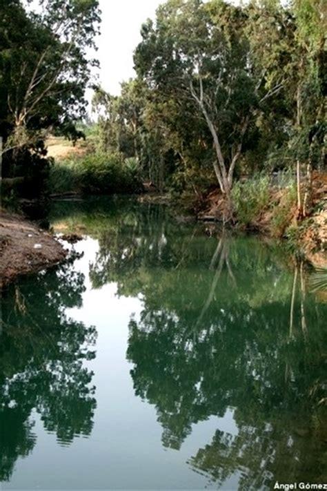 imagenes rio jordan rio jordan israel river jordan israel losviajeros