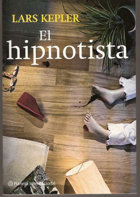 libro el hipnotista aqu 237 me qued 233 el hipnotista