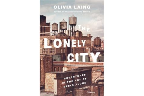 libro the lonely city adventures 19 great nonfiction books to read this summer vulture