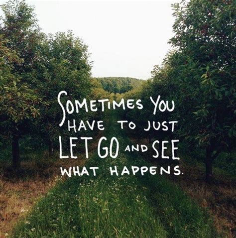 sometimes ya gotta go there on pinterest mood swings health time to let go quotes sayings time to let go picture
