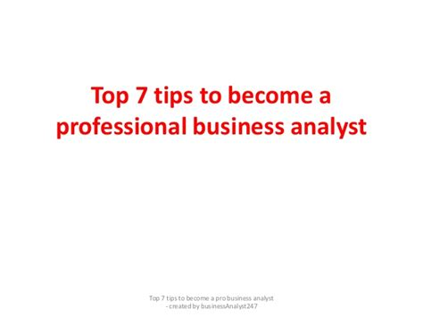 7 Tips On Using For Business by Top 7 Tips To Become A Professional Business Analyst Pdf