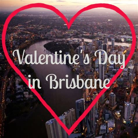 valentines brisbane 25 ways to spend s day in brisbane
