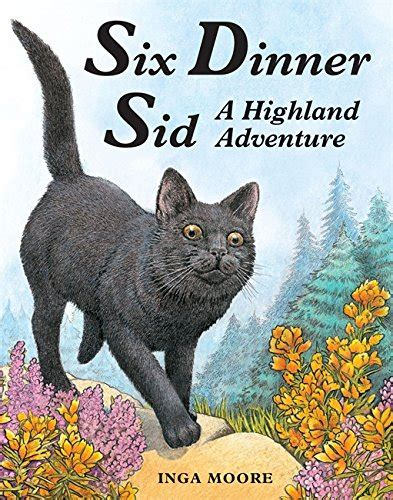 six dinner sid 0340894113 children s books reviews six dinner sid a highland adventure bfk no 182
