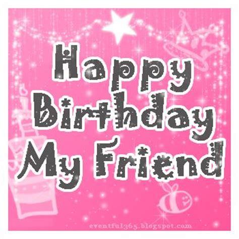 Happy Birthday My Friend Quotes Happy Birthday Animation Happy Birthday Pinterest