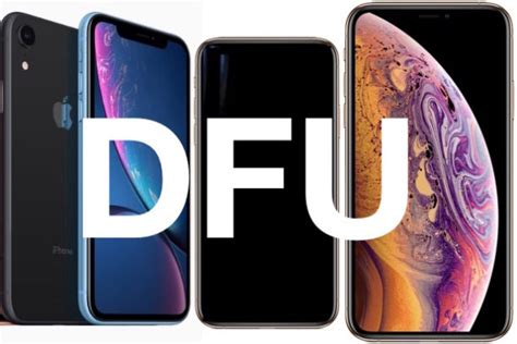 how to enter dfu mode on iphone xs iphone xr iphone xs max