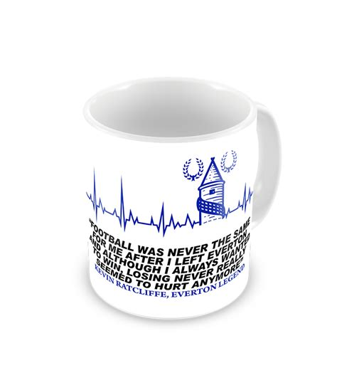 famous coffee mugs buy printed mugs kevin ratcliffe famous everton quote