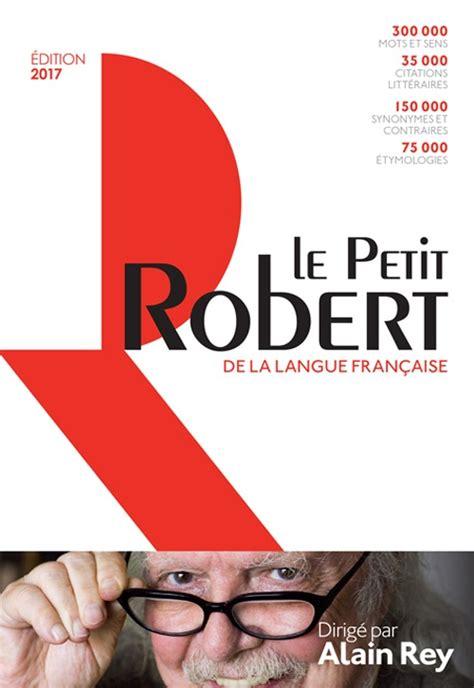 libro les francaises libro le petit robert de la langue fran 231 aise 2017