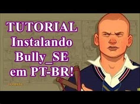 tutorial videopad em portugues como instalar bully se em pt br tutorial youtube