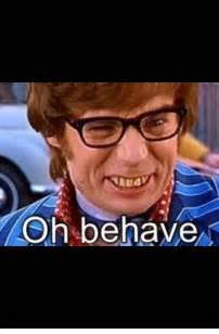 Austin powers oh behave funny shit austin powers funny picture