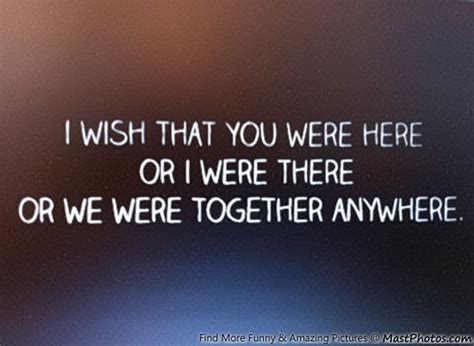 i wish you were here i wish that you were here