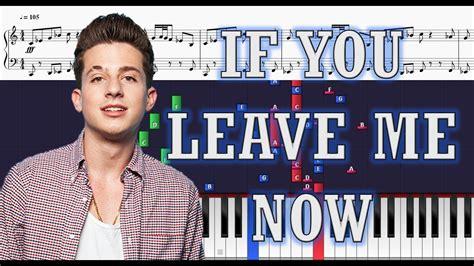charlie puth if you leave me now lyrics charlie puth ft boyz ii men if you leave me now piano