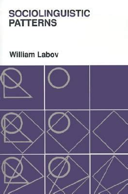 a pattern language goodreads sociolinguistic patterns by william labov reviews