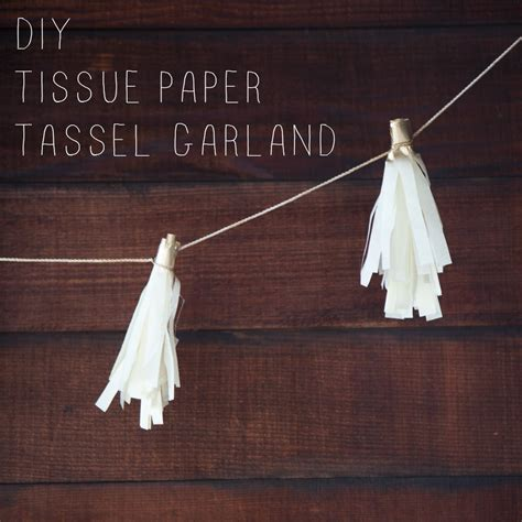 How To Make A Tissue Paper Tassel - how to make a tissue paper tassel garland rustic wedding