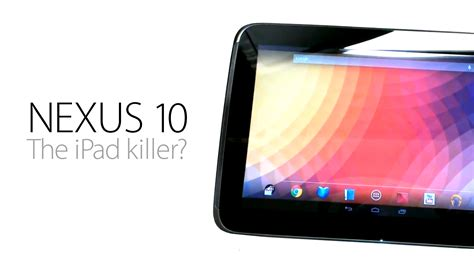 Tablet Nexus 10 nexus 10 tablet everything you need to