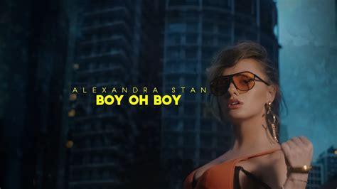 boy oh alexandra stan boy oh boy official video june2017