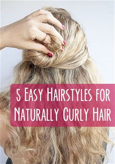 easy to manage hairstyles for curly hair 5 easy hairstyles for naturally curly hair naturally