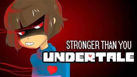 Stronger Than You stronger than you frisk response espa 241 ol undertale