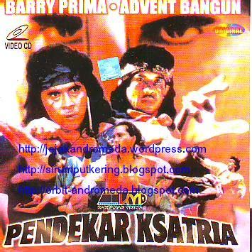 film barry prima pendekar ksatria pendekar ksatria1 171 movie photography and hobby