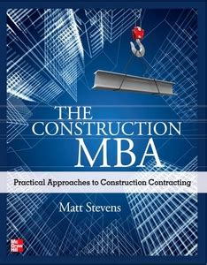 Construction Management Mba by The Construction Mba Practical Approaches To Construction