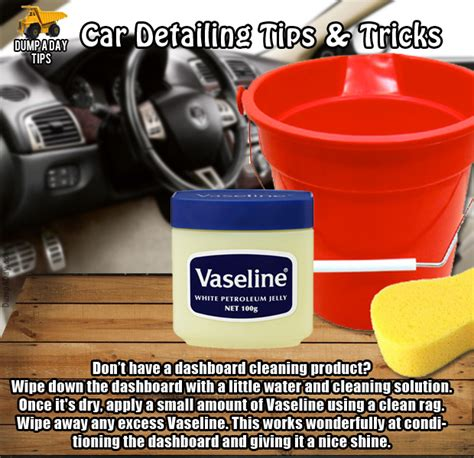 Home Remedies For Cleaning Car Interior by Dump Car Detailing Tips Vaseline Dashboard Dump A Day