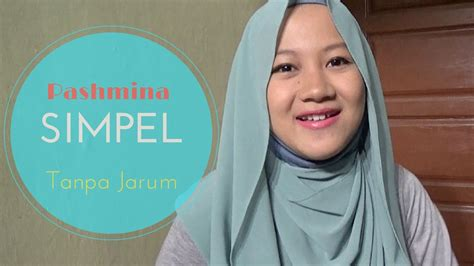 tutorial pashmina tanpa jarum tutorial hijab pashmina simple tanpa jarum sehari hari