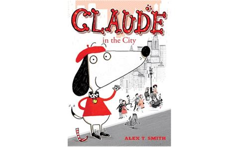 the city a novel claude in the city by alex t smith review telegraph