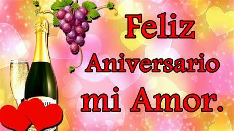 feliz aniversario mi amor foto de flores feliz aniversario mi amor youtube