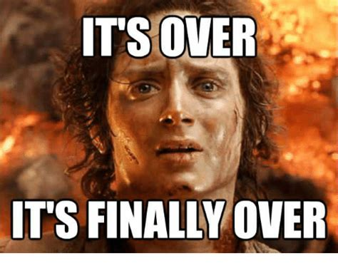 Over It Meme - 25 best memes about its over its finally over its over