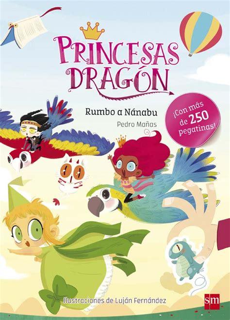 libro the dragon the princesas drag 243 n rumbo a n 225 nabu literatura infantil y juvenil sm
