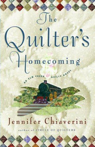 homecoming sweet hearts of sweet creek books the quilter s homecoming elm creek quilts 10 by