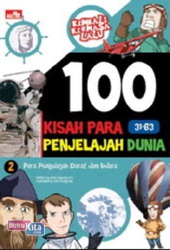 Buku Atlas Terlengkap Indonesia Dunia 34provinsi bukukita 100 kisah para penjelajah dunia 2
