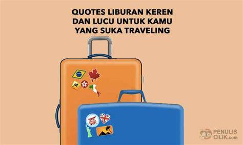 quotes liburan keren  lucu  kamu  suka