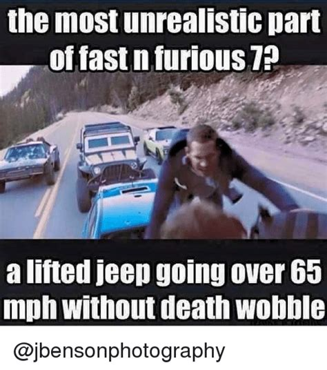 fast and furious unrealistic the most unrealistic part of fast n furious a lifted jeep