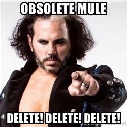 Delete Meme - broken matt hardy delete delete meme generator