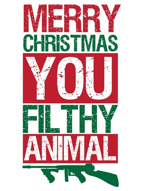 images of merry christmas you filthy animal merry christmas you filthy animal men s white t shirt