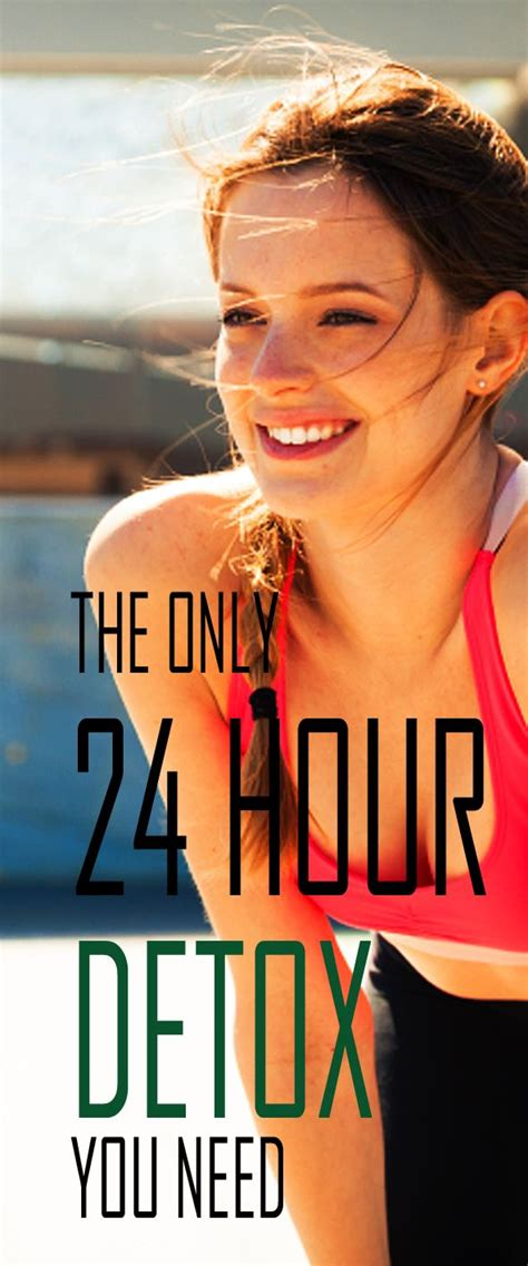 24 Hour Detox Weight Loss by The Only 24 Hour Detox You Need Lose Weight And Gain